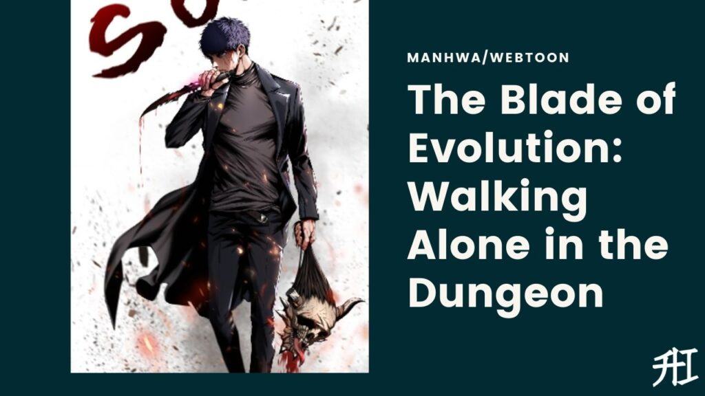 The Blade of Evolution: Walking Alone in the Dungeon