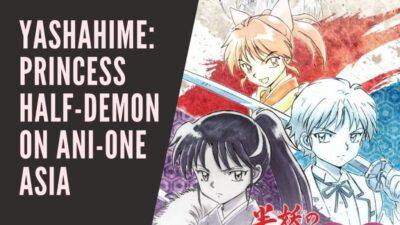 Ani-One Asia Gets Inuyasha Spinoff Anime Yashahime: Princess Half-Demon License