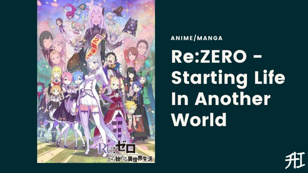 Re:ZERO - Starting Life In Another World - Top 20 Anime/Manga Similar To That Time I Got Reincarnated As A Slime